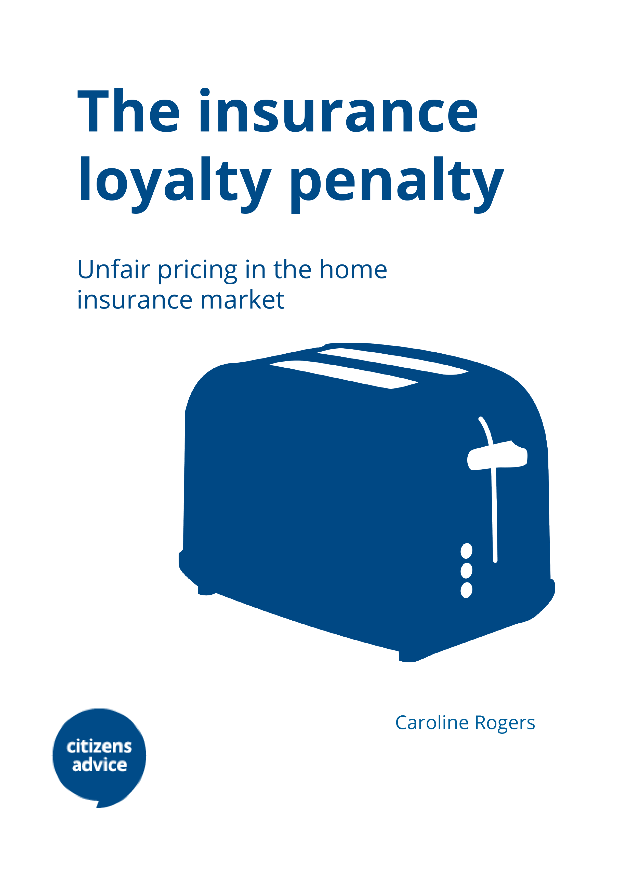 The insurance loyalty penalty: unfair pricing in the home insurance market
